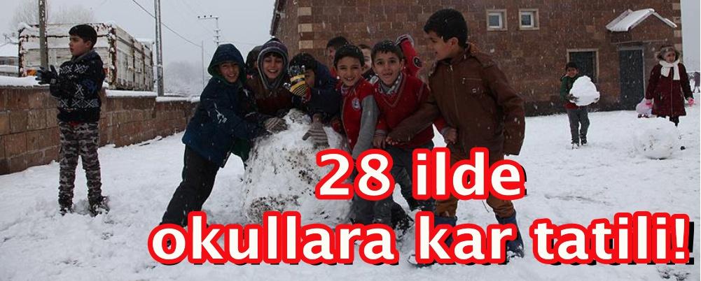 28 ilde okullara kar tatili!