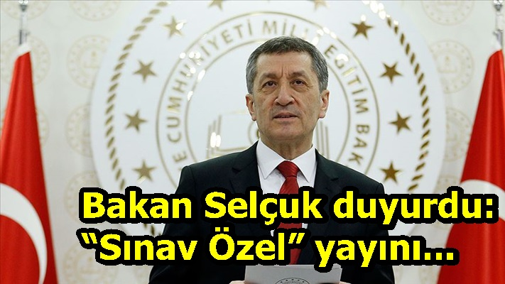 """Bakan Selçuk duyurdu: """"Sınav Özel"""" yayını..."""