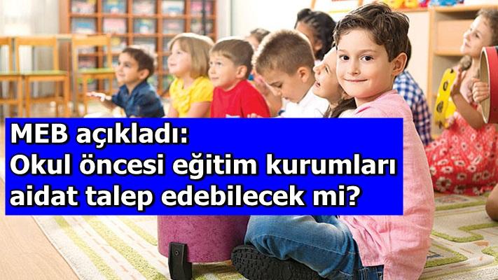 MEB açıkladı: Okul öncesi eğitim kurumları aidat talep edebilecek mi?