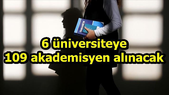 6 üniversiteye 109 akademisyen alınacak
