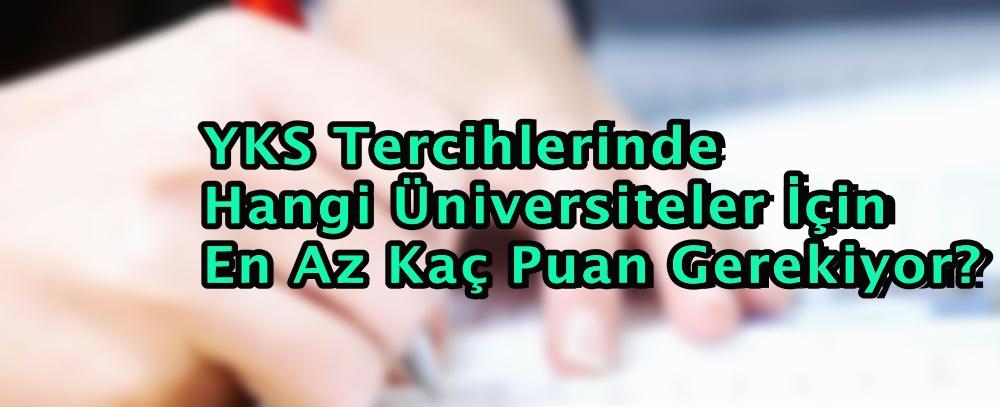 YKS Tercihlerinde Hangi Üniversiteler İçin En Az Kaç Puan Gerekiyor?