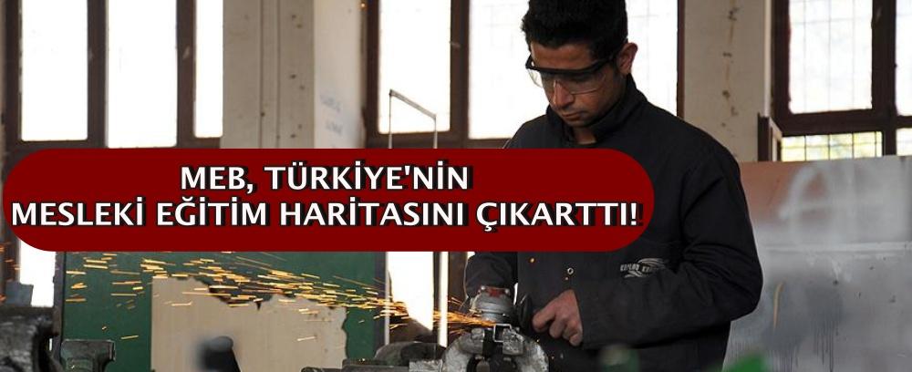 MEB, Türkiye'nin mesleki eğitim haritasını çıkarttı!