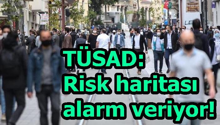 TÜSAD: Risk haritası alarm veriyor!