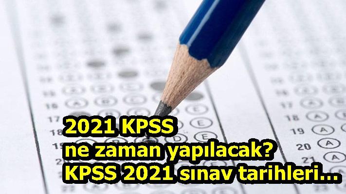2021 KPSS ne zaman yapılacak? KPSS 2021 sınav tarihleri…