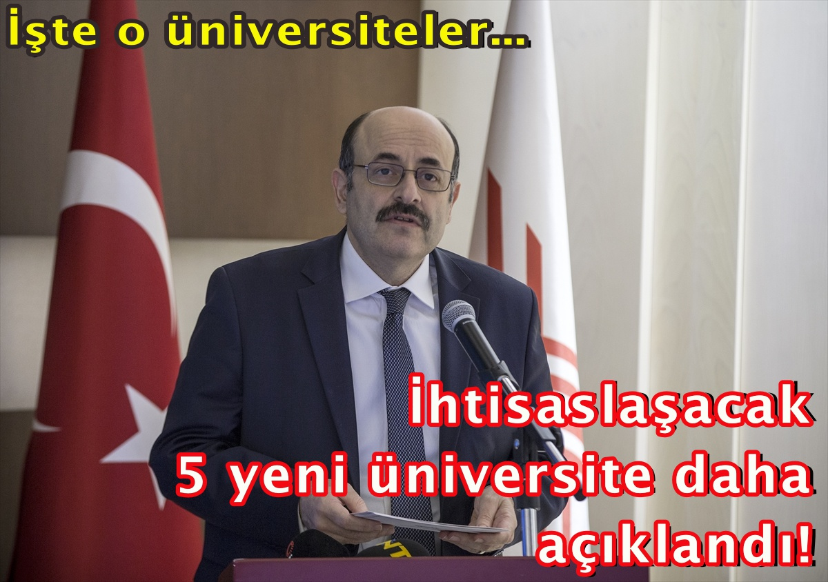 İhtisaslaşacak 5 yeni üniversite daha açıklandı!