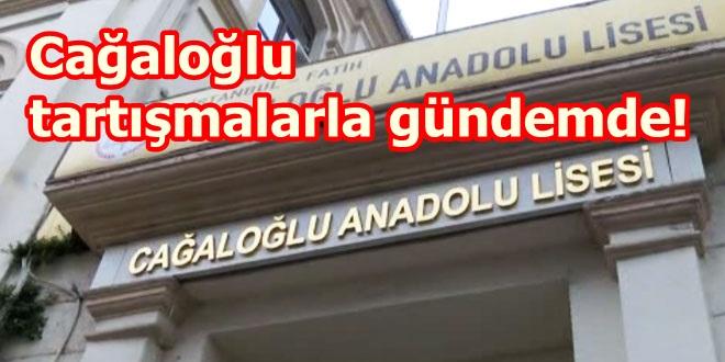 Cağaloğlu Anadolu Lisesi'nde neler oluyor?