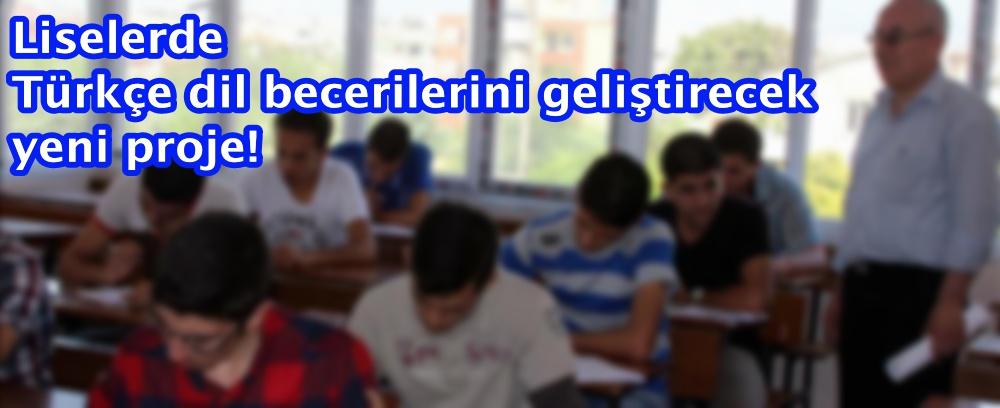 Liselerde Türkçe dil becerilerini geliştirecek yeni proje!