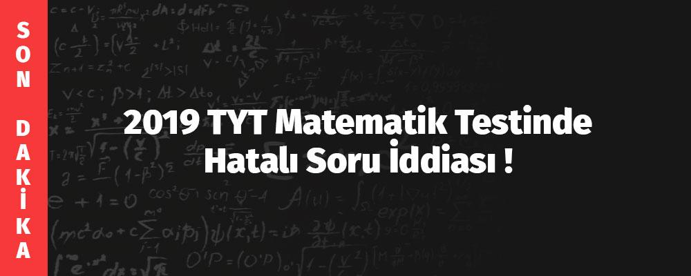 2019 TYT Matematik Testinde Hatalı Soru İddiası