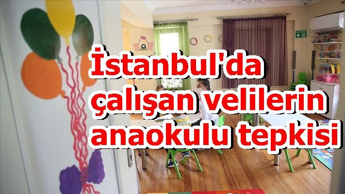İstanbul'da çalışan velilerin anaokulu tepkisi