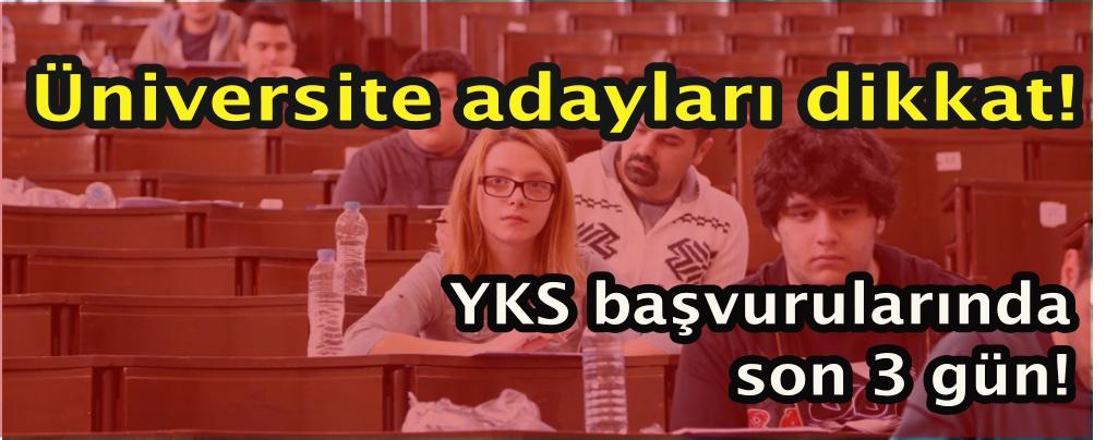 Üniversite adayları dikkat! YKS başvurularında son 3 gün!
