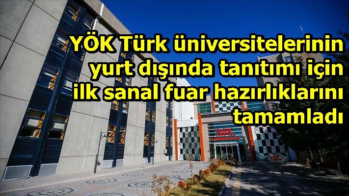 YÖK Türk üniversitelerinin yurt dışında tanıtımı için ilk sanal fuar hazırlıklarını tamamladı