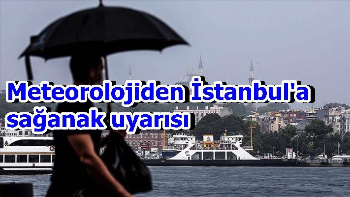 Meteorolojiden İstanbul'a sağanak uyarısı