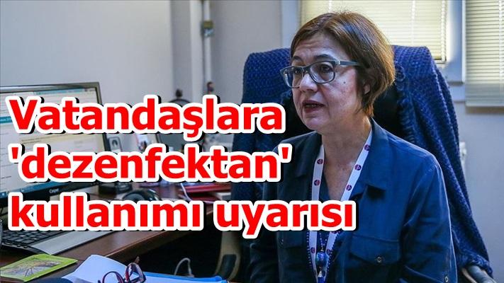 Vatandaşlara 'dezenfektan' kullanımı uyarısı