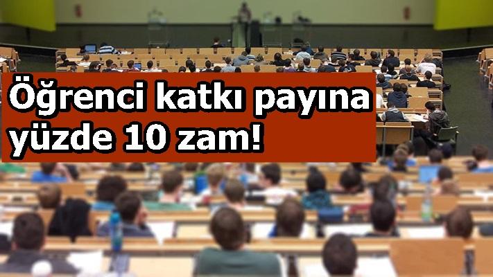 Öğrenci katkı payına yüzde 10 zam!