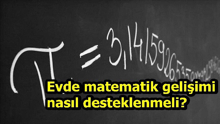 Evde matematik gelişimi nasıl desteklenmeli?