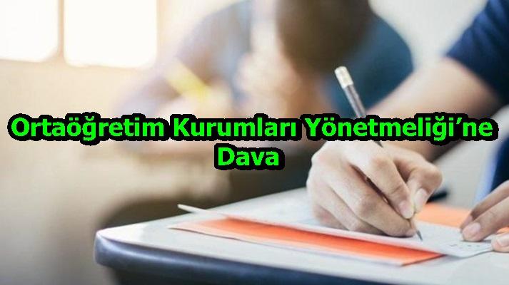 Ortaöğretim Kurumları Yönetmeliği'ne Dava