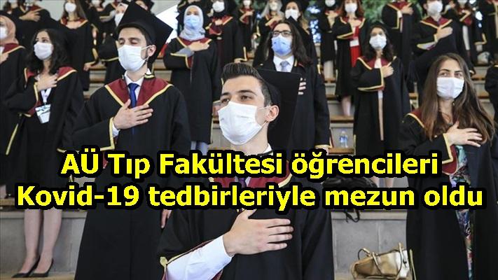 AÜ Tıp Fakültesi öğrencileri Kovid-19 tedbirleriyle mezun oldu