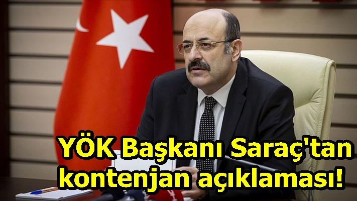 YÖK Başkanı Saraç'tan kontenjan açıklaması!