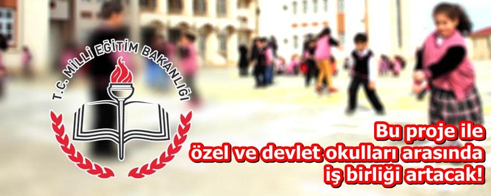Bu proje ile özel ve devlet okulları arasında iş birliği artacak!