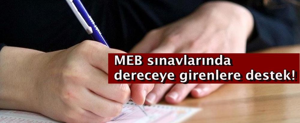MEB sınavlarında dereceye girenlere destek!