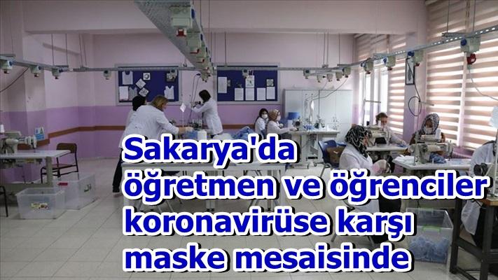 Sakarya'da öğretmen ve öğrenciler koronavirüse karşı maske mesaisinde
