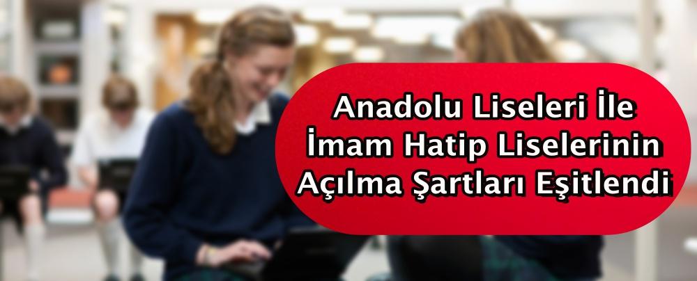 Anadolu liseleri ile imam hatip liselerinin açılma şartları eşitlendi