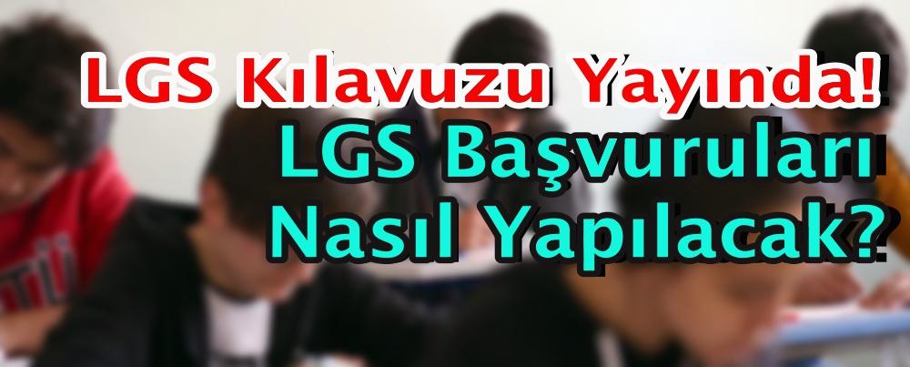 LGS Kılavuzu Yayında! LGS Başvuruları Nasıl Yapılacak?