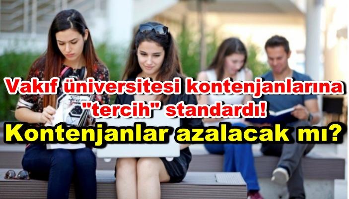 """Vakıf üniversitesi kontenjanlarına """"tercih"""" standardı! Kontenjanlar azalacak mı?"""