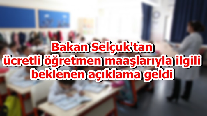 Selçuk'tan ücretli öğretmen maaşlarıyla ilgili beklenen açıklama geldi