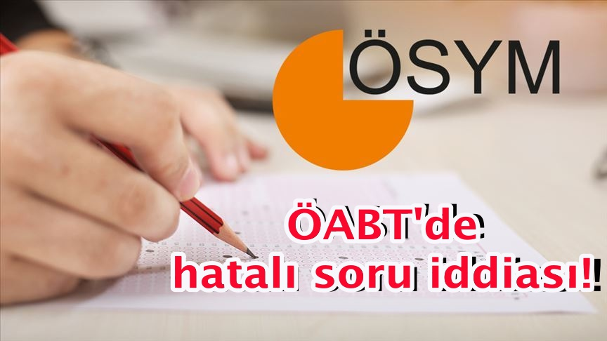 ÖABT'de hatalı soru iddiası!