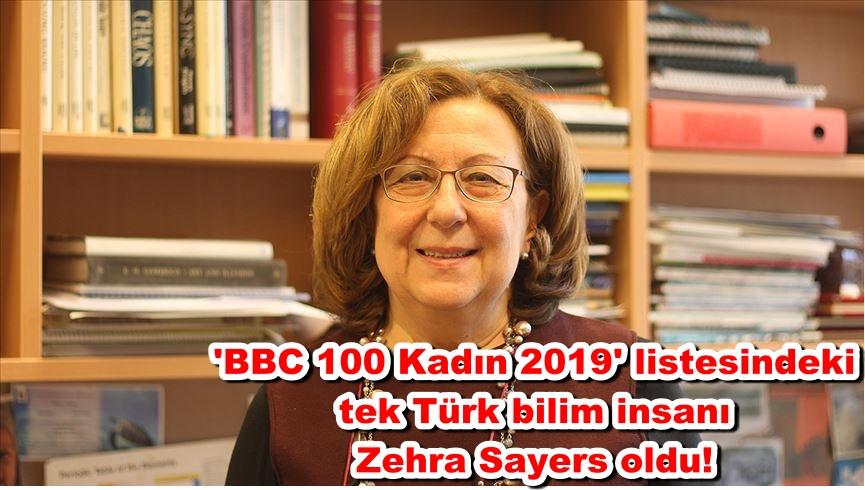 'BBC 100 Kadın 2019' listesindeki tek Türk bilim insanı Zehra Sayers oldu!