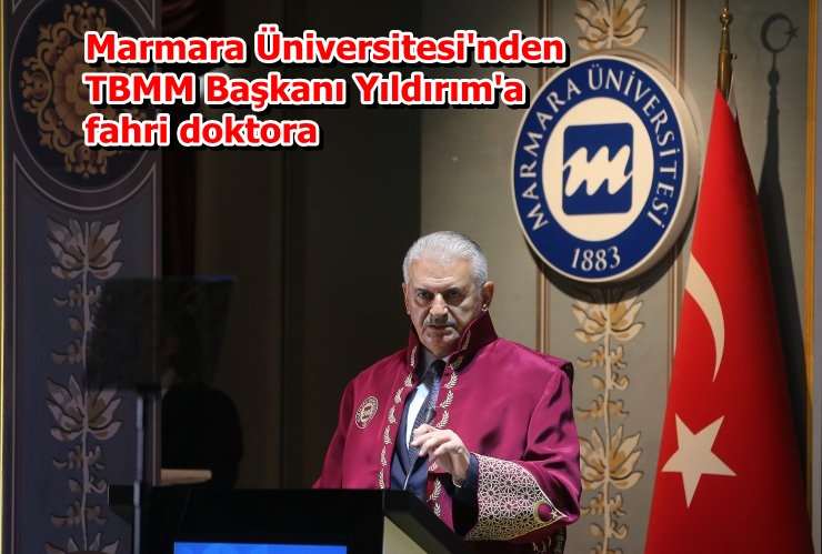 Marmara Üniversitesi'nden TBMM Başkanı Yıldırım'a fahri doktora