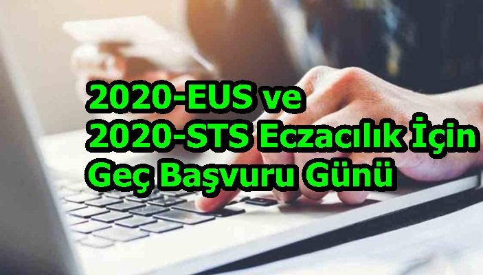2020-EUS ve 2020-STS Eczacılık İçin Geç Başvuru Günü