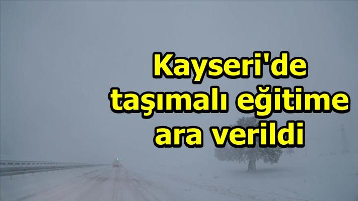 Kayseri'de taşımalı eğitime bir gün ara verildi