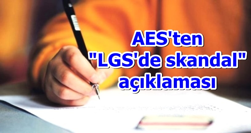 "AES'ten ""LGS'de skandal"" açıklaması"