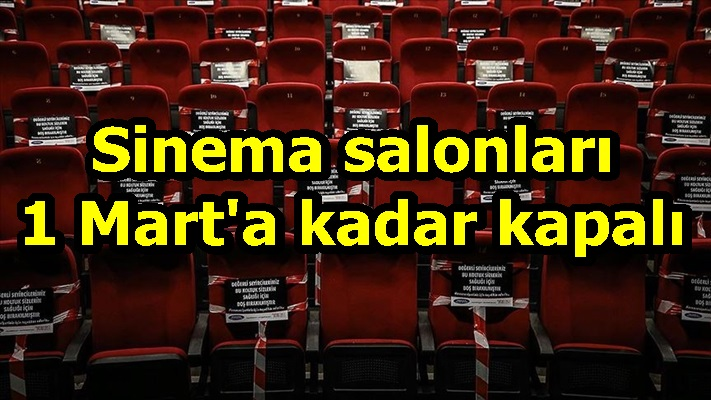 Sinema salonları 1 Mart'a kadar kapalı
