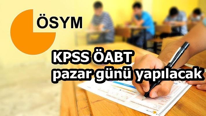 KPSS ÖABT pazar günü yapılacak