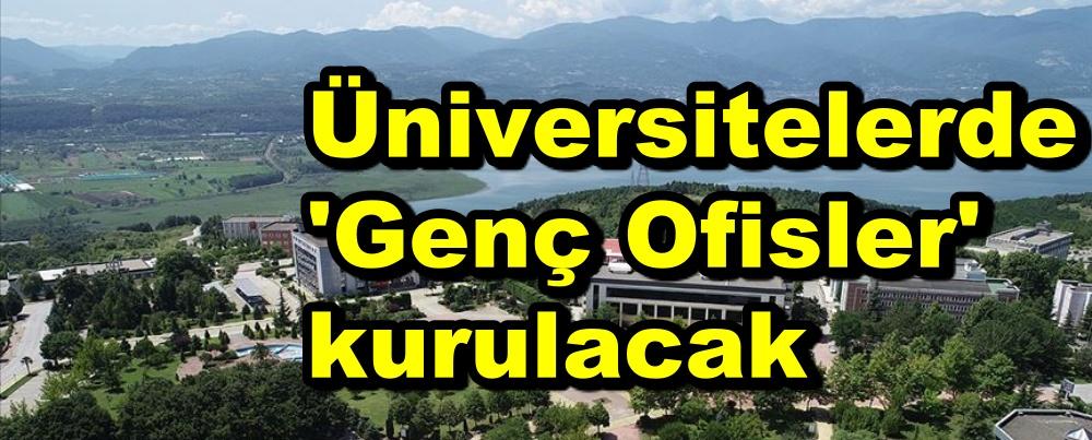 Üniversitelerde 'Genç Ofisler' kurulacak
