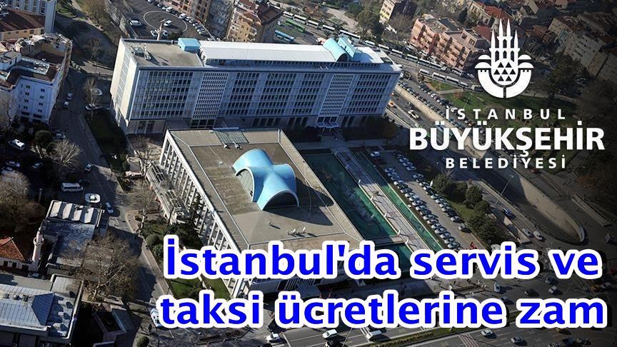 İstanbul'da servis ve taksi ücretlerine zam