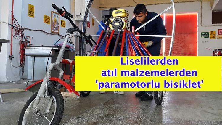 Liselilerden atıl malzemelerden 'paramotorlu bisiklet'
