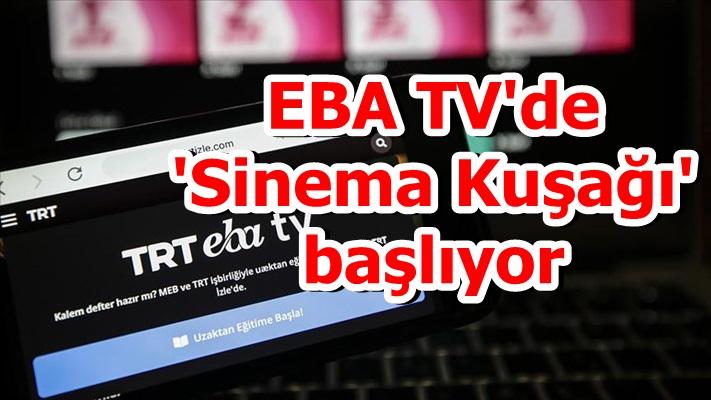 EBA TV'de 'Sinema Kuşağı' başlıyor