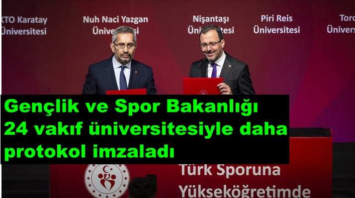 Gençlik ve Spor Bakanlığı 24 vakıf üniversitesiyle daha protokol imzaladı