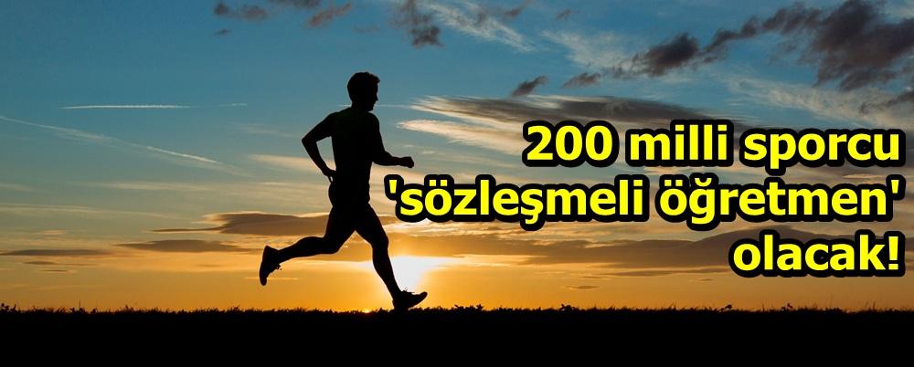 MEB 200 milli sporcuyu 'sözleşmeli öğretmen' atayacak!