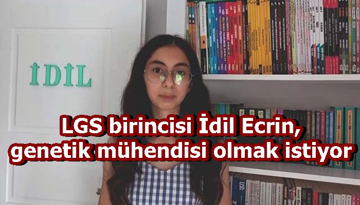 LGS birincisi İdil Ecrin, genetik mühendisi olmak istiyor