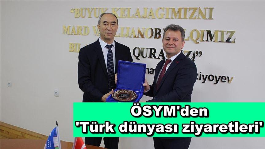 ÖSYM'den 'Türk dünyası ziyaretleri'