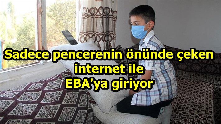 Sadece pencerenin önünde çeken internet ile EBA'ya giriyor