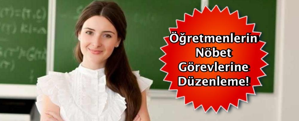Öğretmenlerin nöbet görevlerine düzenleme!