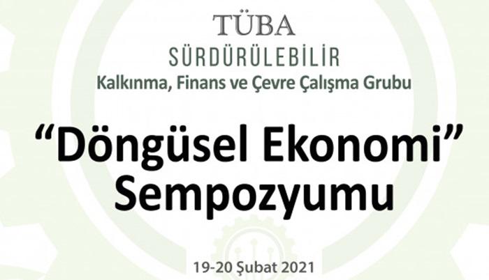 TÜBA-Döngüsel Ekonomi Sempozyumu 19-20 Şubat'ta yapılacak