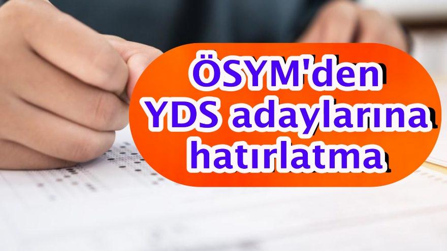 ÖSYM'den YDS adaylarına hatırlatma