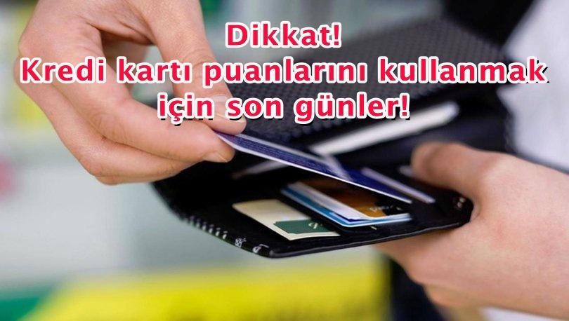 Dikkat! Kredi kartı puanlarını kullanmak için son günler!